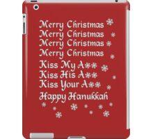Merry Christmas Kiss My Ass Kiss His Ass Kiss Your Ass Happy Hanukkah iPad Case/Skin