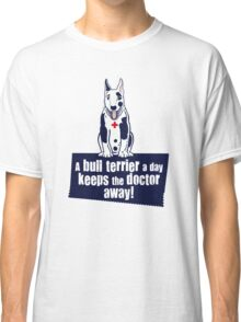 A bull terrier a day... Classic T-Shirt