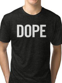 Dope (White) Tri-blend T-Shirt