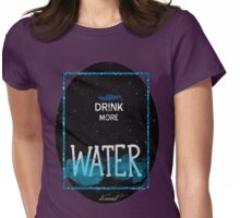 drink more water Womens Fitted T-Shirt