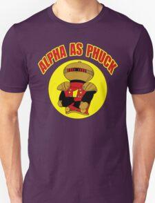 Alpha As Phuck Unisex T-Shirt