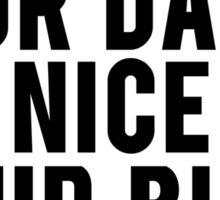Nice Day Nice Butt Sticker