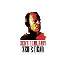 Zed Is Dead by Jason Langer