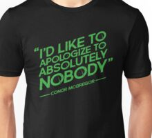 Conor McGregor - I'd Like To Apologize To Absolutely Nobody Unisex T-Shirt