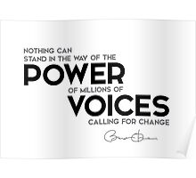 power of millions of voices - barack obama Poster