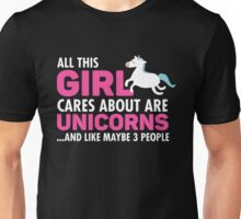 All This Girl Cares About Are Unicorns Unisex T-Shirt