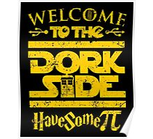Welcome To The Dork Side Poster