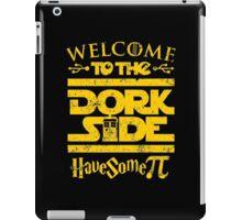 Welcome To The Dork Side iPad Case/Skin