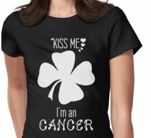 Kiss me I'm a Cancer - Four-leaf clover Womens Fitted T-Shirt