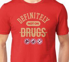 Definitely Not On Drugs Unisex T-Shirt