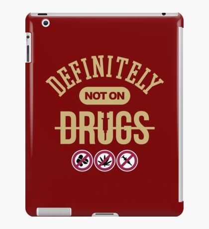 Definitely Not On Drugs iPad Case/Skin