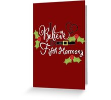 I BELIEVE IN FIFTH HARMONY Greeting Card