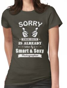 Sorry this guy is already taken by a smart & sexy photographer Womens Fitted T-Shirt