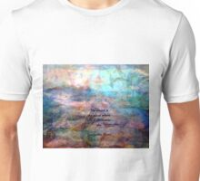 Rumi Inspirational Uplifting Quote The wound is the place where the Light enters you Unisex T-Shirt