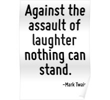 Against the assault of laughter nothing can stand. Poster
