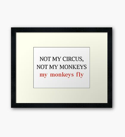 Not my circus Framed Print