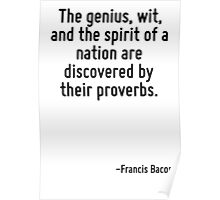 The genius, wit, and the spirit of a nation are discovered by their proverbs. Poster