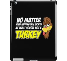 Not A Turkey Woble Thanksgiving Christmas Gift T-Shirt iPad Case/Skin