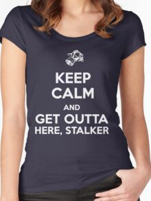 Keep Calm and Get Outta Here, Stalker Women's Fitted Scoop T-Shirt