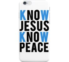 Know Jesus Know Peace Christian  iPhone Case/Skin