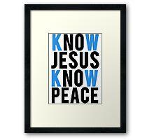 Know Jesus Know Peace Christian  Framed Print