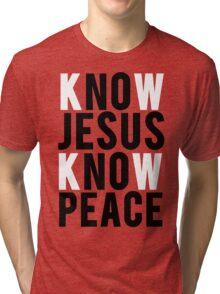 Know Jesus Know Peace Christian  Tri-blend T-Shirt