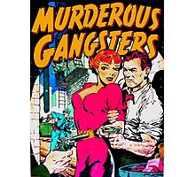MURDEROUS GANGSTERS  Photographic Print