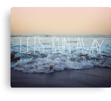 Let's Run Away x Arcadia Beach Canvas Print