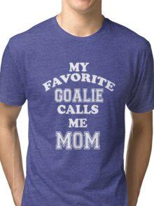 My Favorite Goalie Calls Me Mom Soccer Hockey Sport T-Shirt Tri-blend T-Shirt