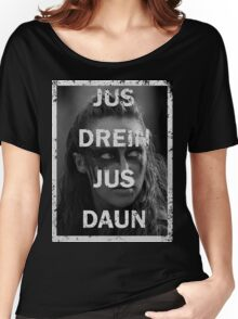 Lexa - The 100 - Jus drein jus daun Women's Relaxed Fit T-Shirt
