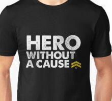 """""""Hero Without a Cause"""" Military Veteran T Shirt Unisex T-Shirt"""