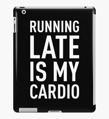RUNNING LATE IS MY CARDIO iPad Case/Skin