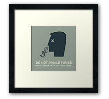 Do not inhale fumes! Framed Print