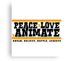 PeacexLovexAnimate the Motto Canvas Print