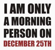Morning Person December 25th Kids Tee