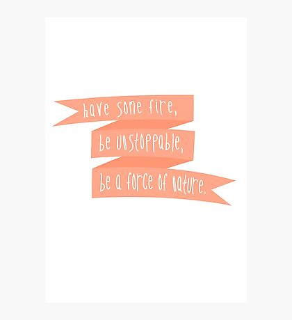 Be A Force Of Nature - Grey's Anatomy Photographic Print