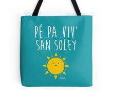 Pé pa viv' san soley Tote Bag