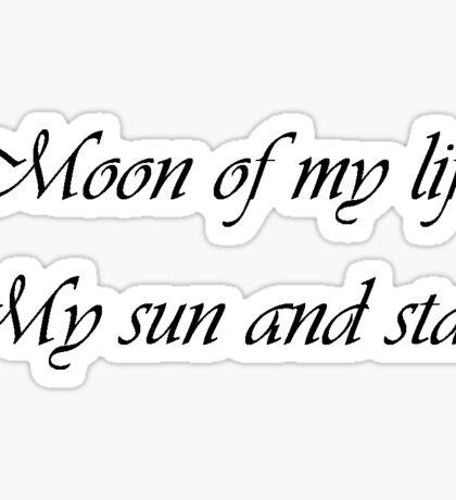 Moon of my life Sticker