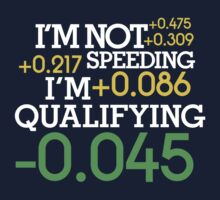 I'm not speeding ! I'm qualifying ! (2) by PlanDesigner