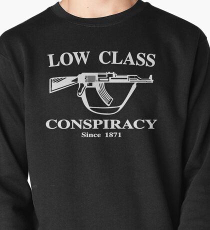 Low Class Conspiracy (white) Pullover
