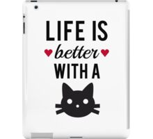 Life is better with a cat, text design, word art iPad Case/Skin