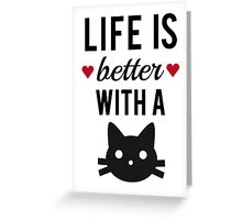 Life is better with a cat, text design, word art Greeting Card