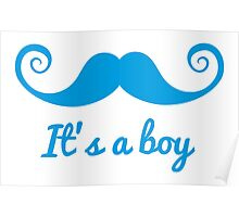 it's a boy text with blue mustache for baby shower Poster
