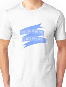 I'm A Leaf On The Wind, Watch How I Soar - Firefly Unisex T-Shirt