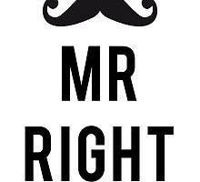 Mr right mustache by beakraus