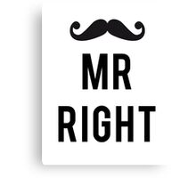 Mr right mustache Canvas Print