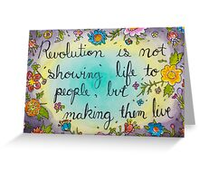 revolution is not showing life to people Greeting Card