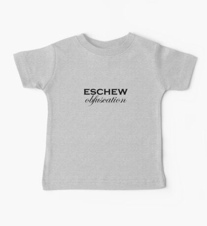 Eschew obfuscation Baby Tee