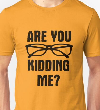 Are you f**king kidding me? Unisex T-Shirt