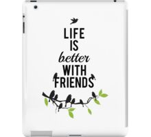 Life is better with friends, birds on tree branch iPad Case/Skin